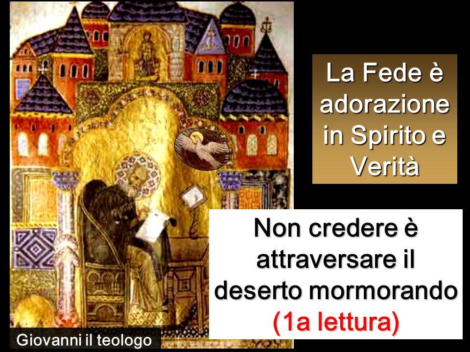 La Fede è adorazione in Spirito e Verità