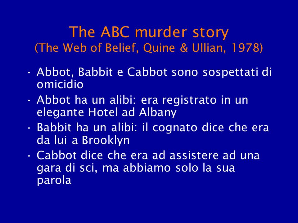 The ABC murder story (The Web of Belief, Quine & Ullian, 1978)