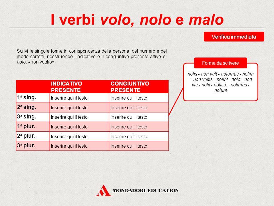 I verbi volo, nolo e malo Verifica immediata INDICATIVO PRESENTE