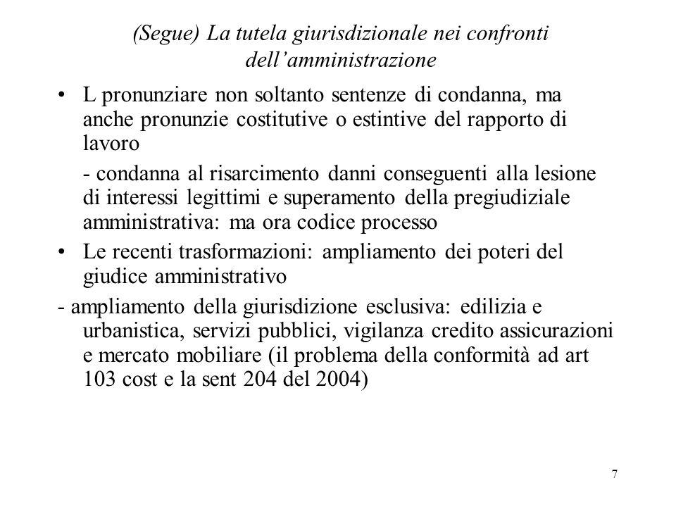 (Segue) La tutela giurisdizionale nei confronti dell'amministrazione