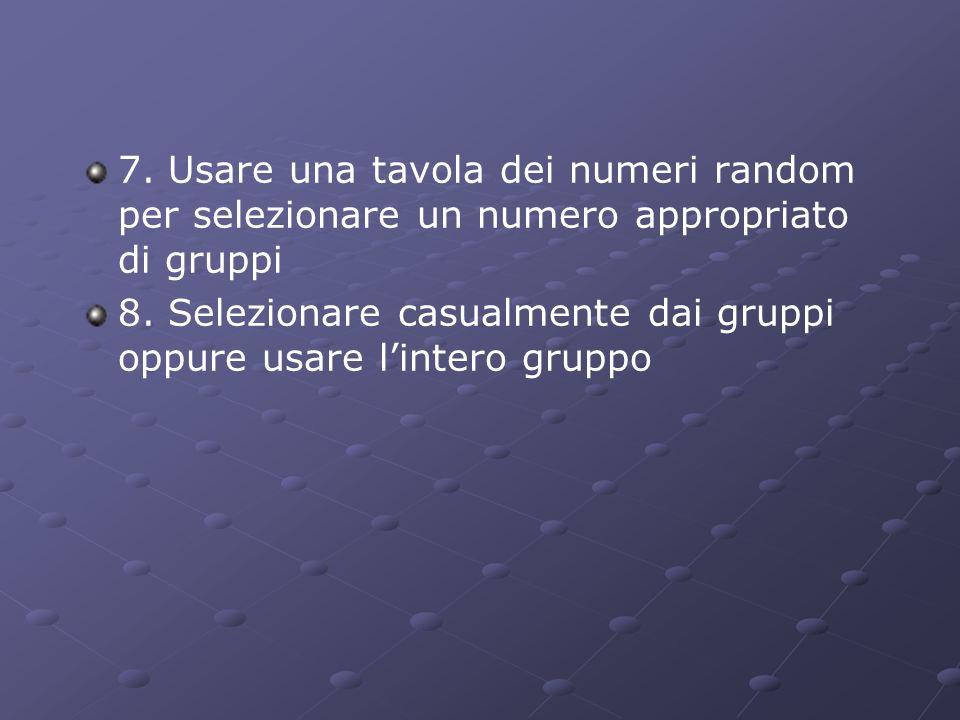 7. Usare una tavola dei numeri random per selezionare un numero appropriato di gruppi