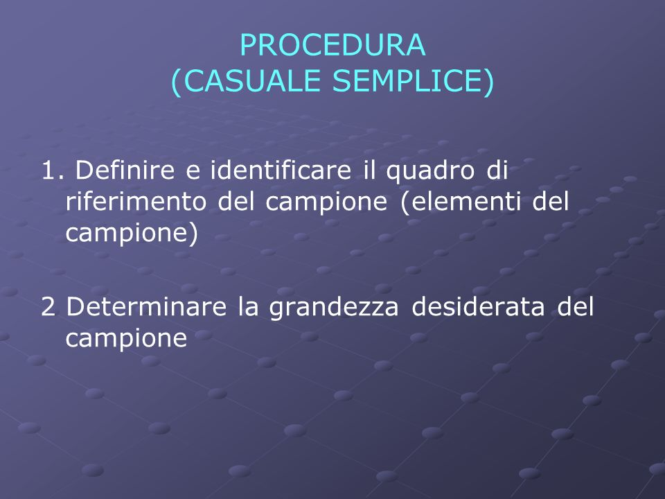 PROCEDURA (CASUALE SEMPLICE)