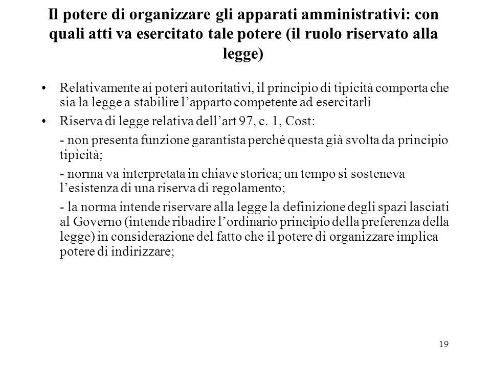 Il potere di organizzare gli apparati amministrativi: con quali atti va esercitato tale potere (il ruolo riservato alla legge)