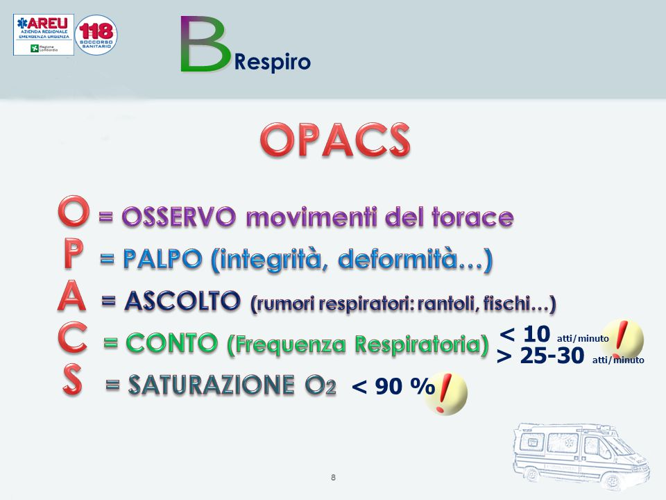 OPACS O = OSSERVO movimenti del torace