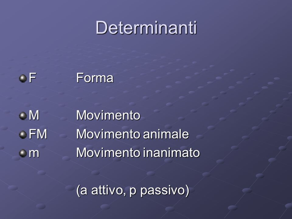 Determinanti F Forma M Movimento FM Movimento animale