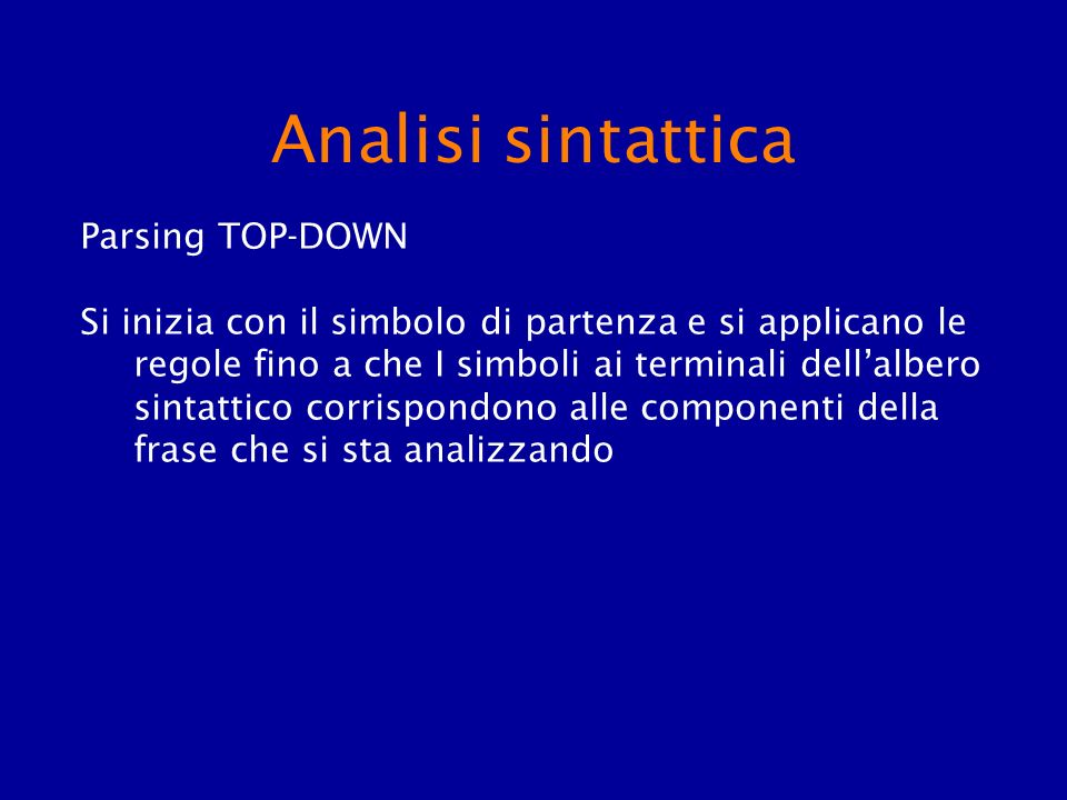 Analisi sintattica Parsing TOP-DOWN