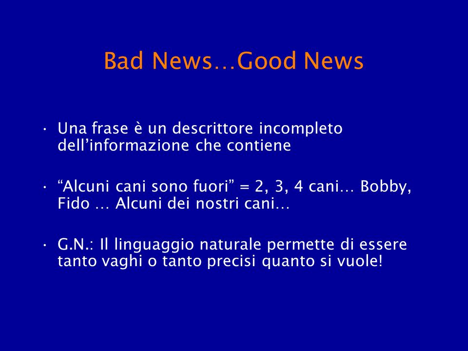 Bad News…Good News Una frase è un descrittore incompleto dell'informazione che contiene.