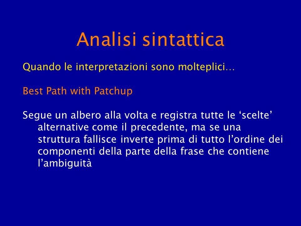 Analisi sintattica Quando le interpretazioni sono molteplici…