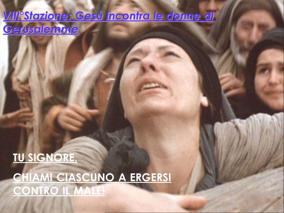 VIII°Stazione: Gesù incontra le donne di Gerusalemme