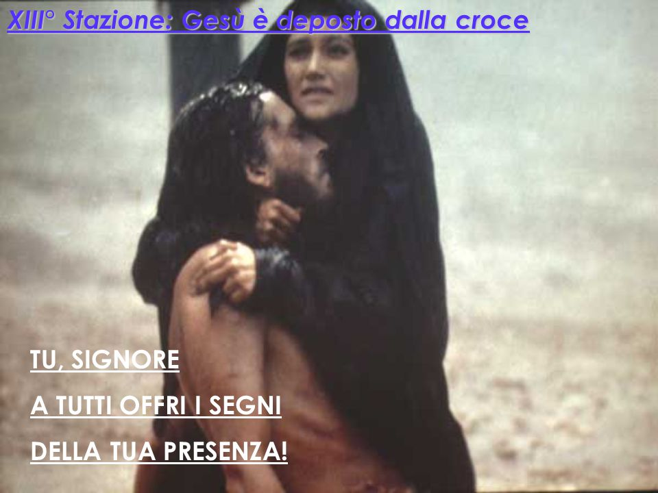 XIII° Stazione: Gesù è deposto dalla croce