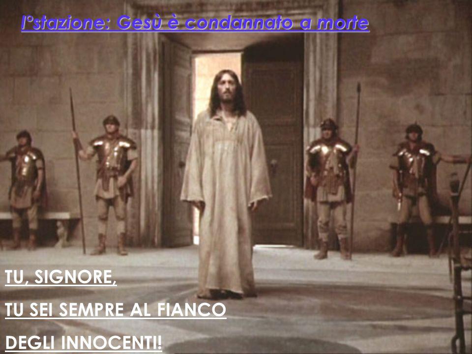 I°stazione: Gesù è condannato a morte