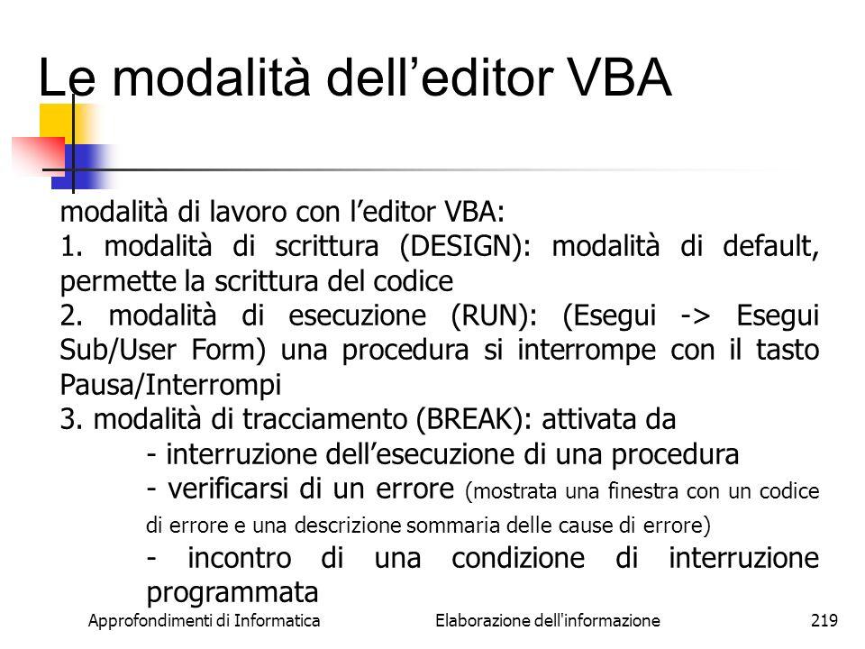 Le modalità dell'editor VBA