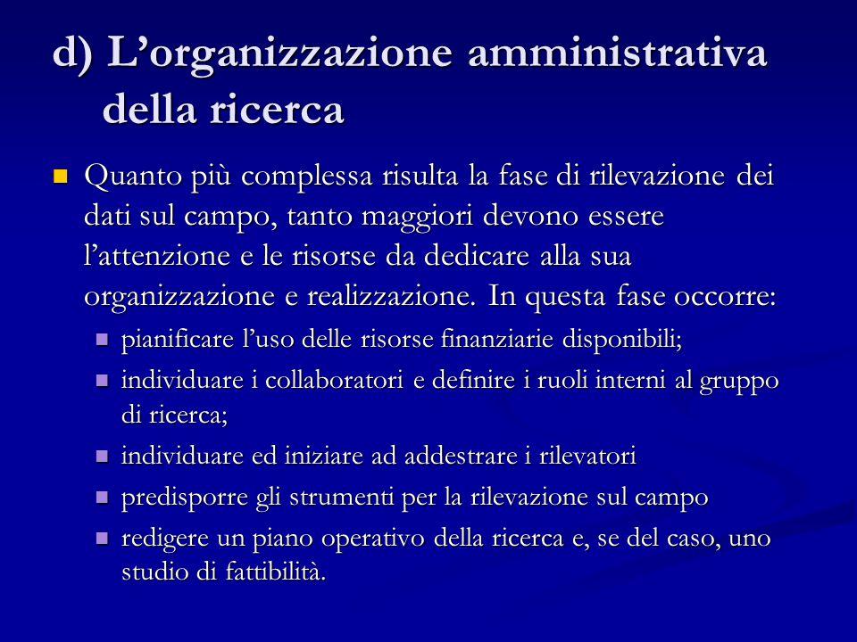d) L'organizzazione amministrativa della ricerca