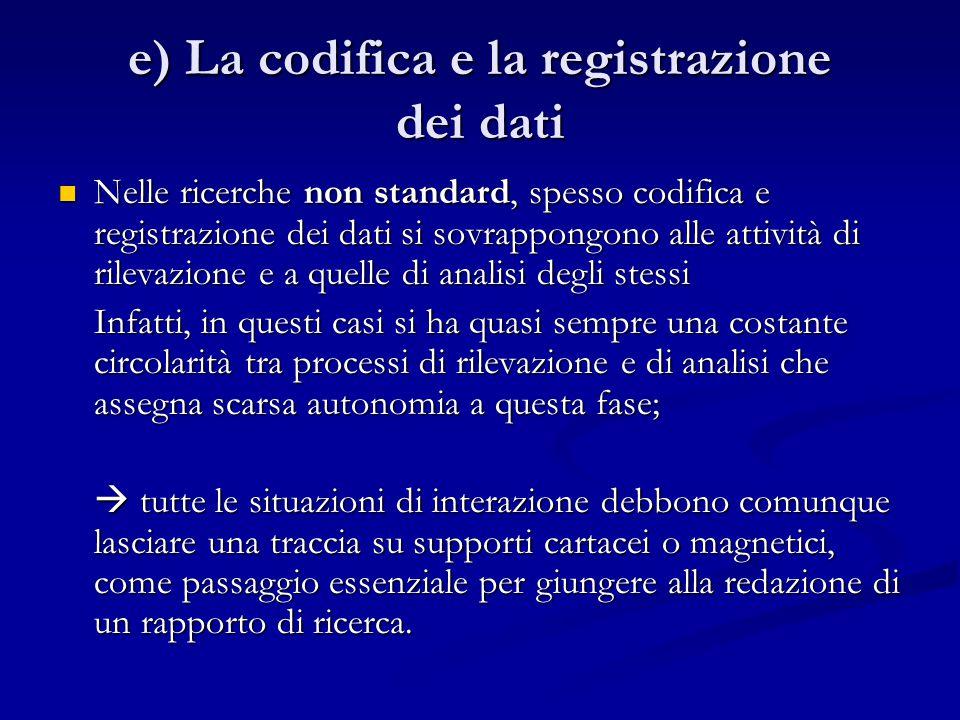 e) La codifica e la registrazione dei dati