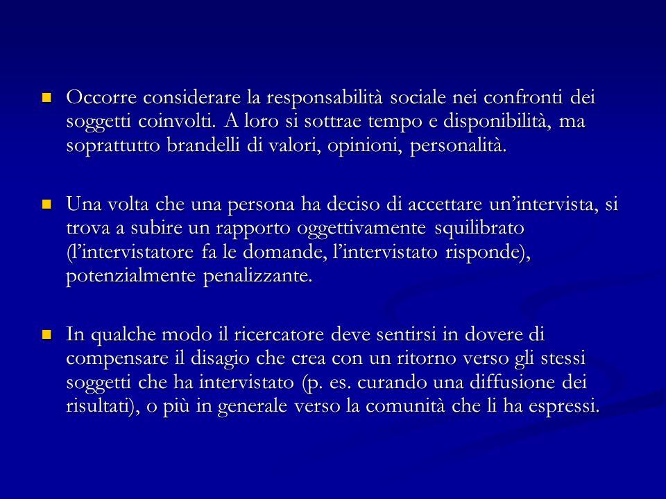 Occorre considerare la responsabilità sociale nei confronti dei soggetti coinvolti. A loro si sottrae tempo e disponibilità, ma soprattutto brandelli di valori, opinioni, personalità.