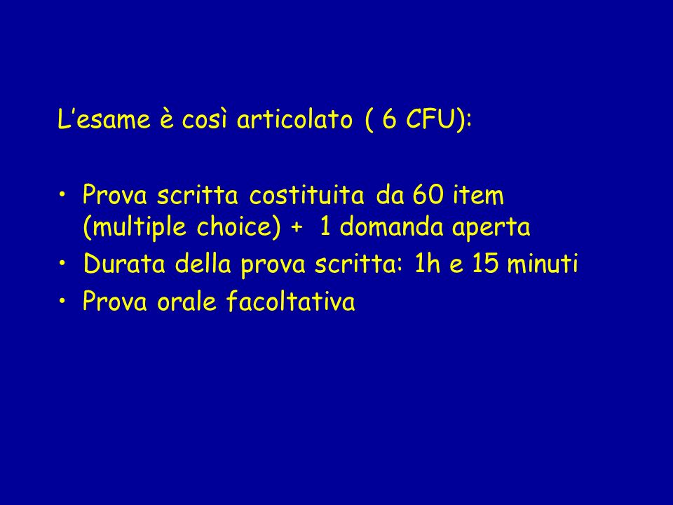 L'esame è così articolato ( 6 CFU):