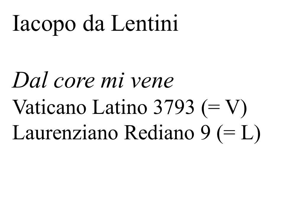 Iacopo da Lentini Dal core mi vene Vaticano Latino 3793 (= V)