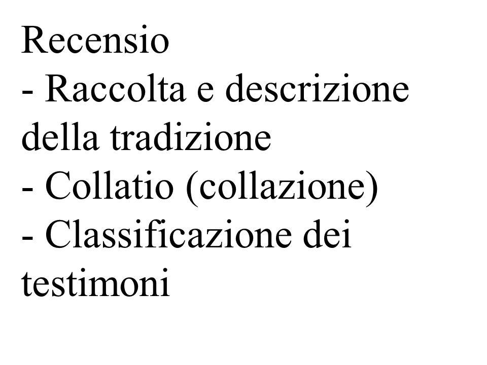 Recensio - Raccolta e descrizione della tradizione.
