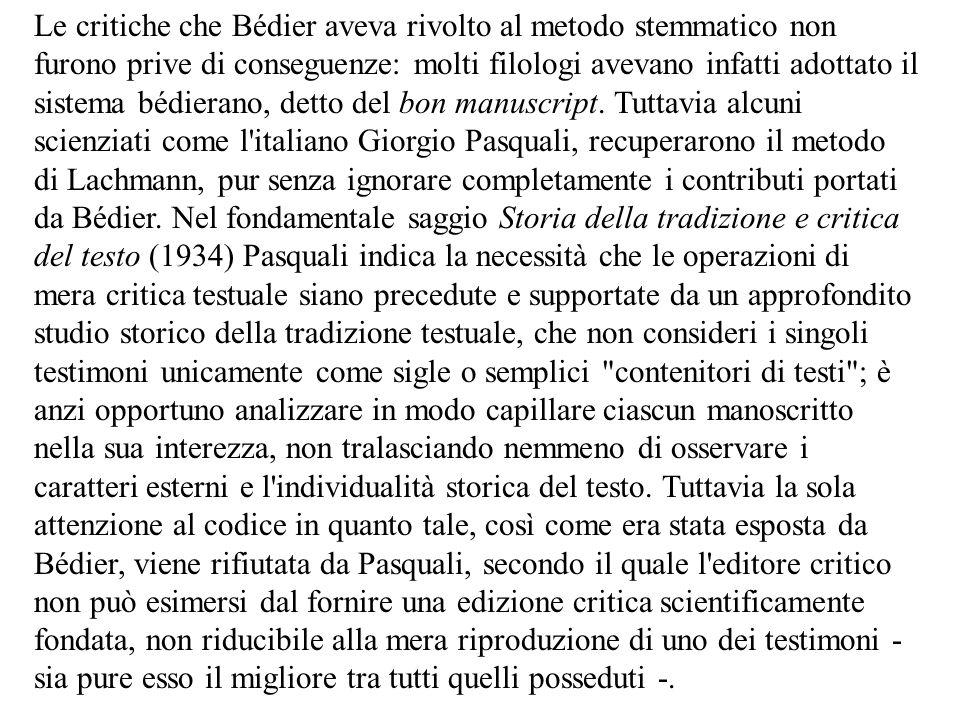 Le critiche che Bédier aveva rivolto al metodo stemmatico non furono prive di conseguenze: molti filologi avevano infatti adottato il sistema bédierano, detto del bon manuscript.