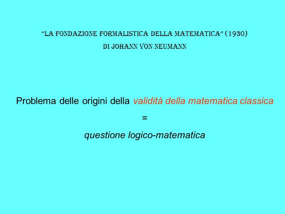 Problema delle origini della validità della matematica classica =