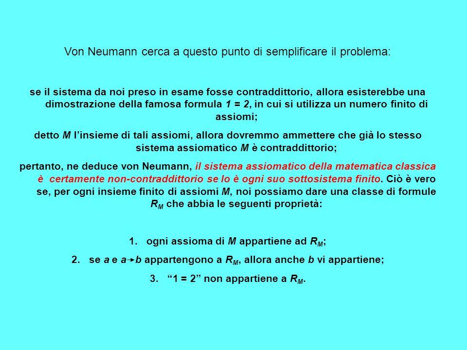 Von Neumann cerca a questo punto di semplificare il problema: