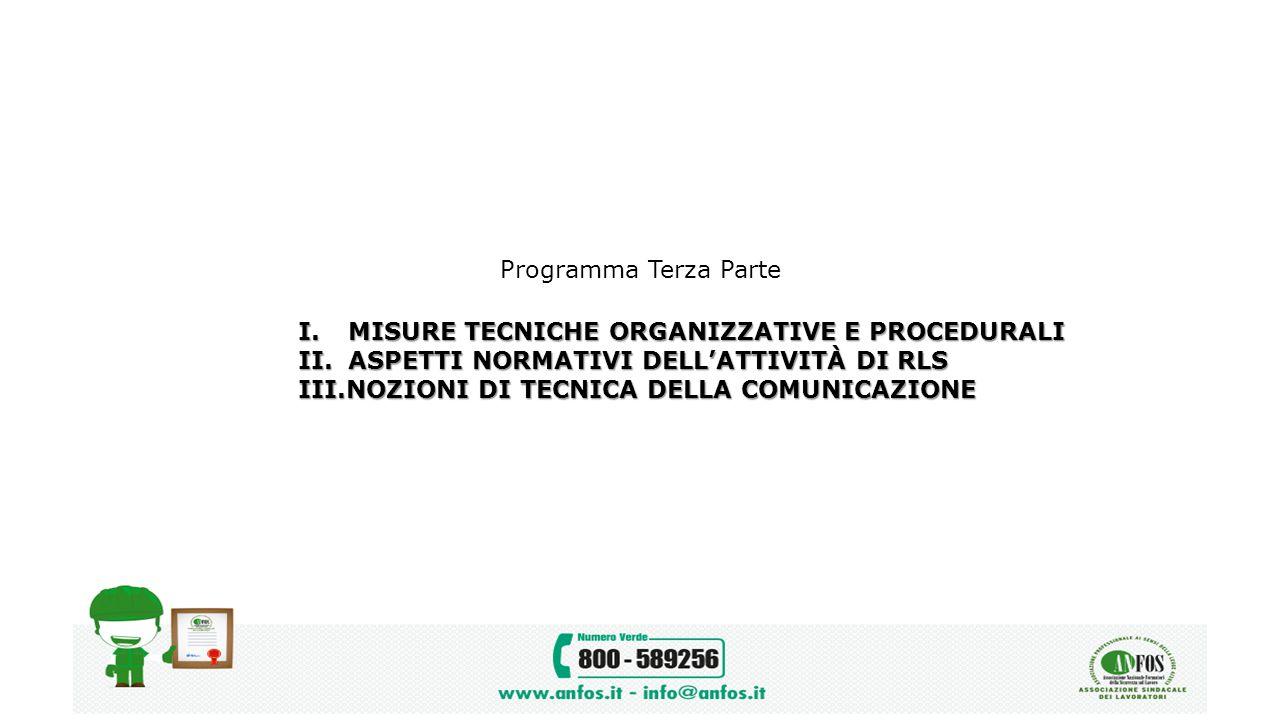 Programma Terza Parte MISURE TECNICHE ORGANIZZATIVE E PROCEDURALI. ASPETTI NORMATIVI DELL'ATTIVITÀ DI RLS.