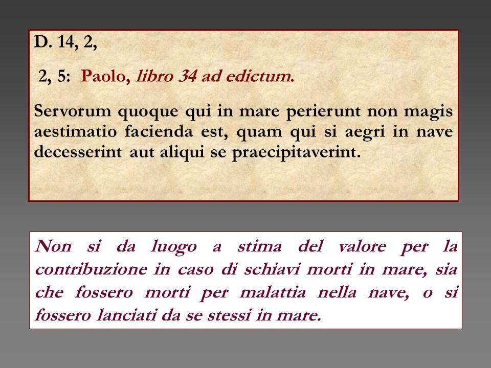 D. 14, 2, 2, 5: Paolo, libro 34 ad edictum.