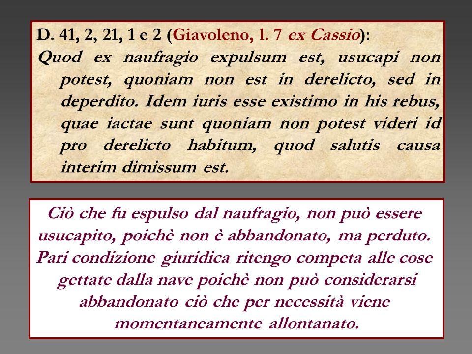 D. 41, 2, 21, 1 e 2 (Giavoleno, l. 7 ex Cassio):