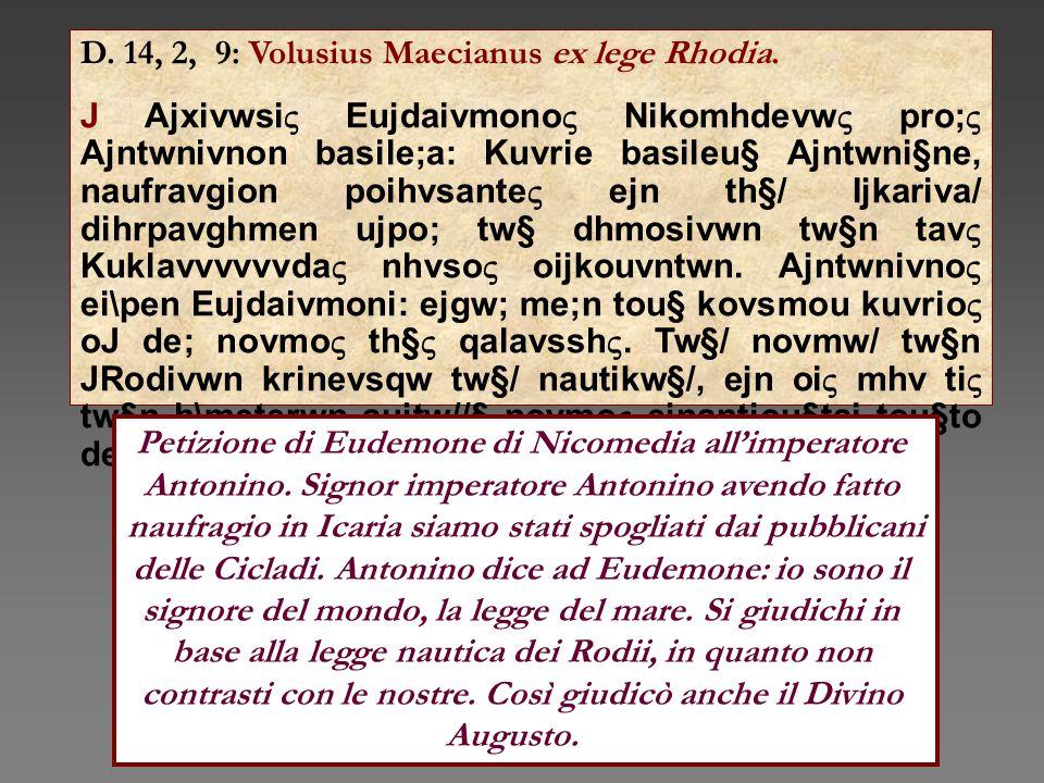 D. 14, 2, 9: Volusius Maecianus ex lege Rhodia.