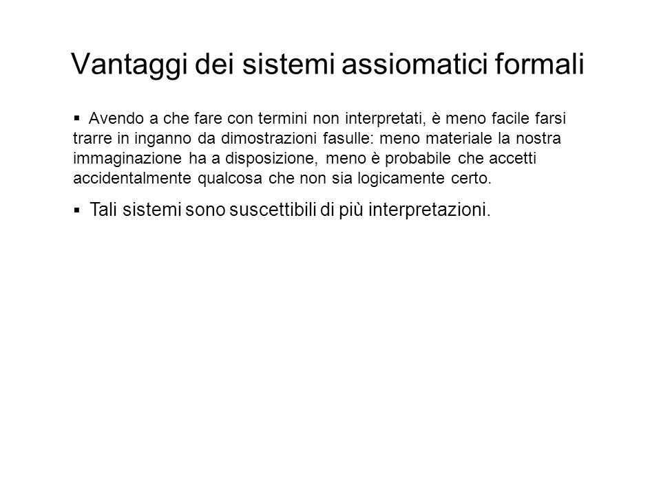 Vantaggi dei sistemi assiomatici formali