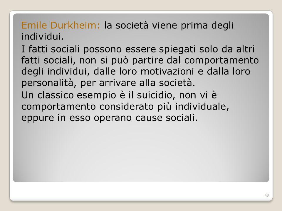 Emile Durkheim: la società viene prima degli individui.
