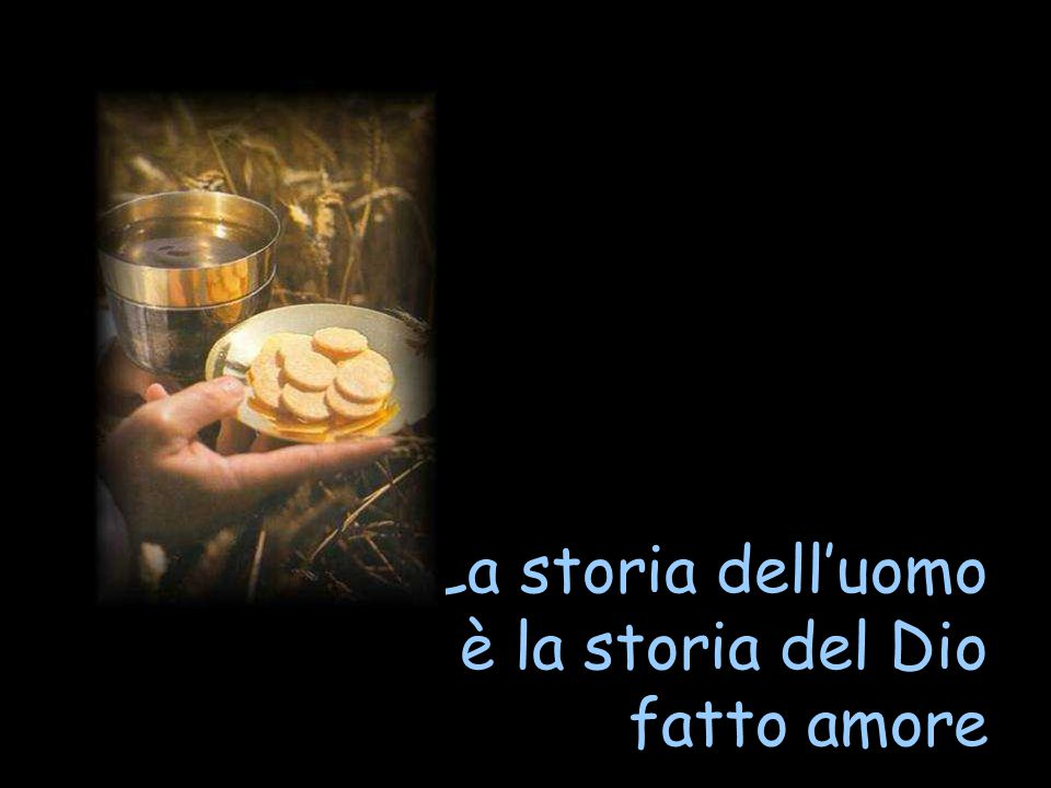 La storia dell'uomo è la storia del Dio fatto amore