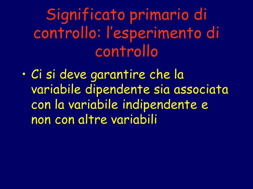 Significato primario di controllo: l'esperimento di controllo