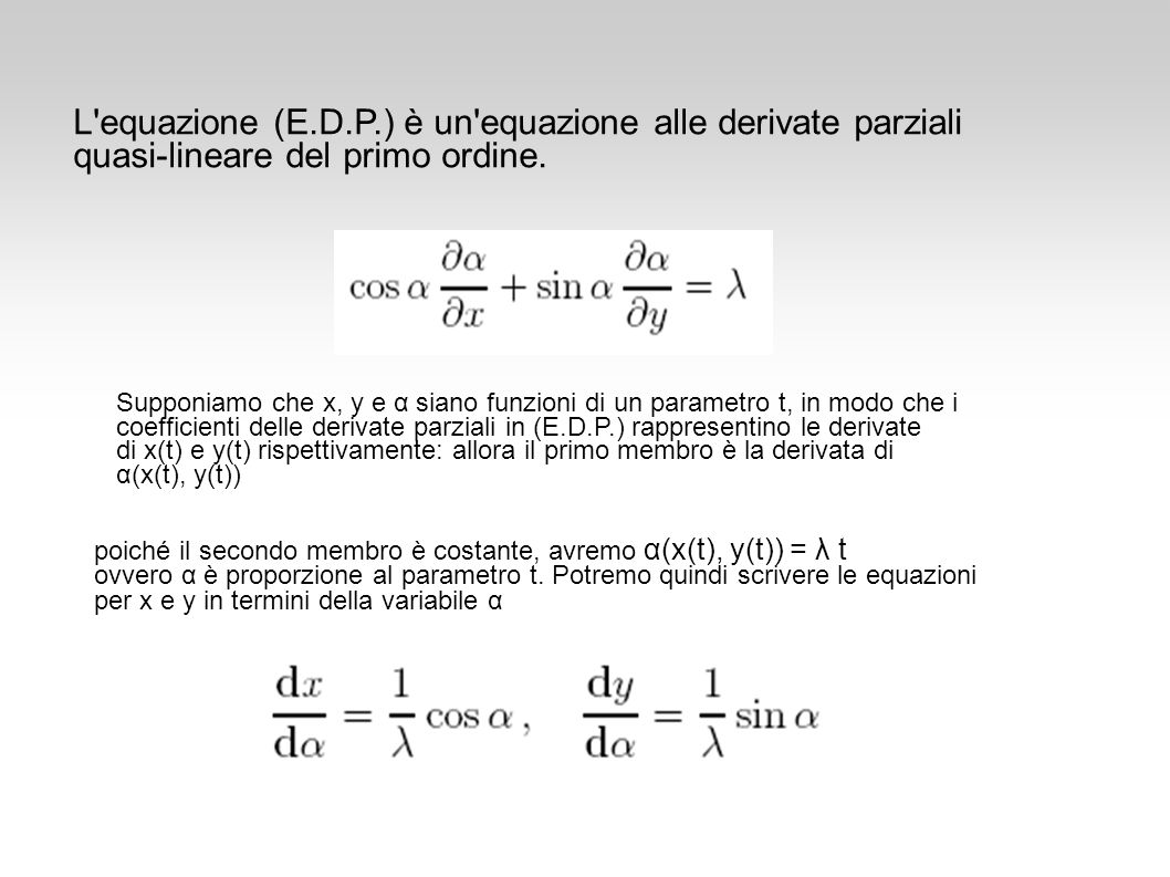 L equazione (E.D.P.) è un equazione alle derivate parziali