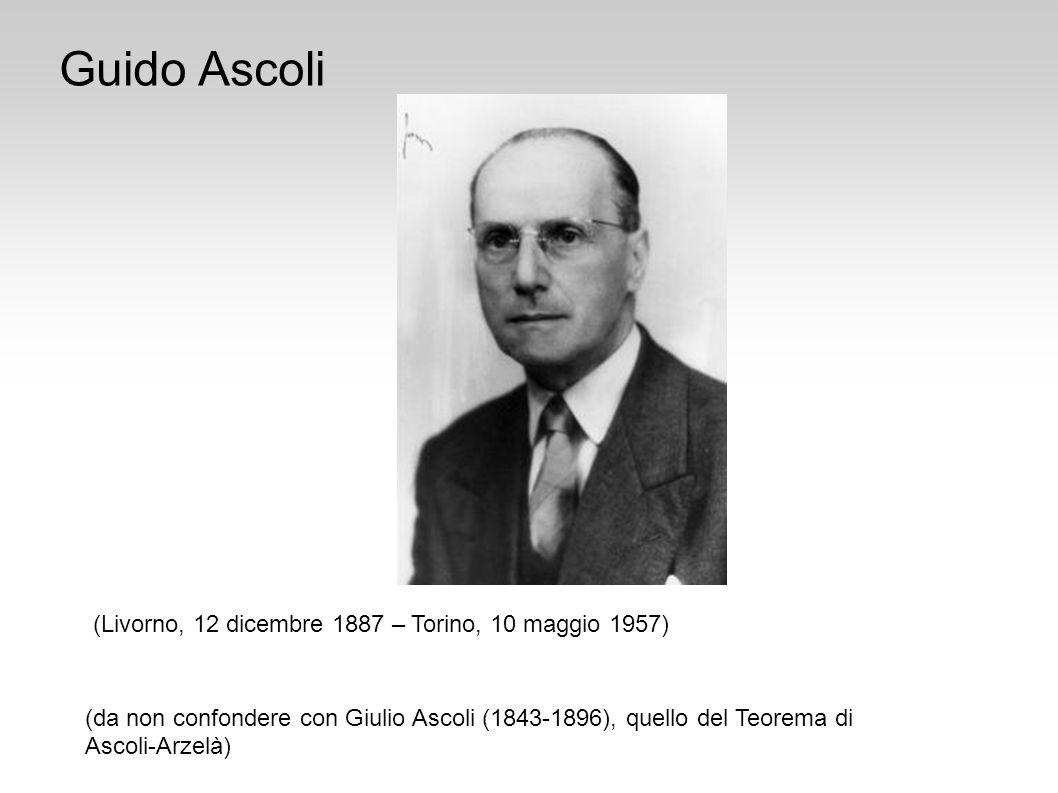 Guido Ascoli (Livorno, 12 dicembre 1887 – Torino, 10 maggio 1957)