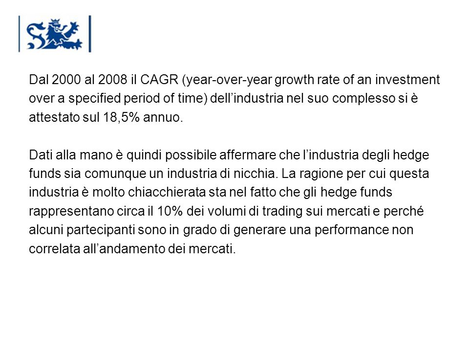 Dal 2000 al 2008 il CAGR (year-over-year growth rate of an investment