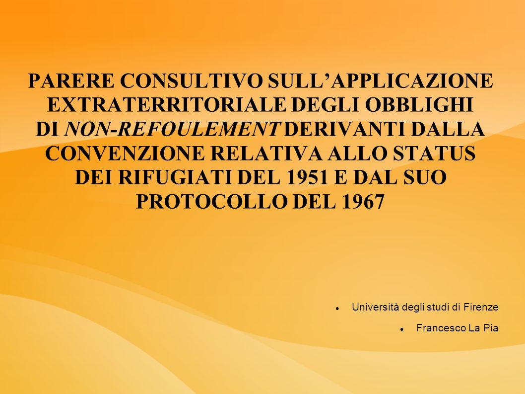 PARERE CONSULTIVO SULL'APPLICAZIONE EXTRATERRITORIALE DEGLI OBBLIGHI DI NON-REFOULEMENT DERIVANTI DALLA CONVENZIONE RELATIVA ALLO STATUS DEI RIFUGIATI DEL 1951 E DAL SUO PROTOCOLLO DEL 1967