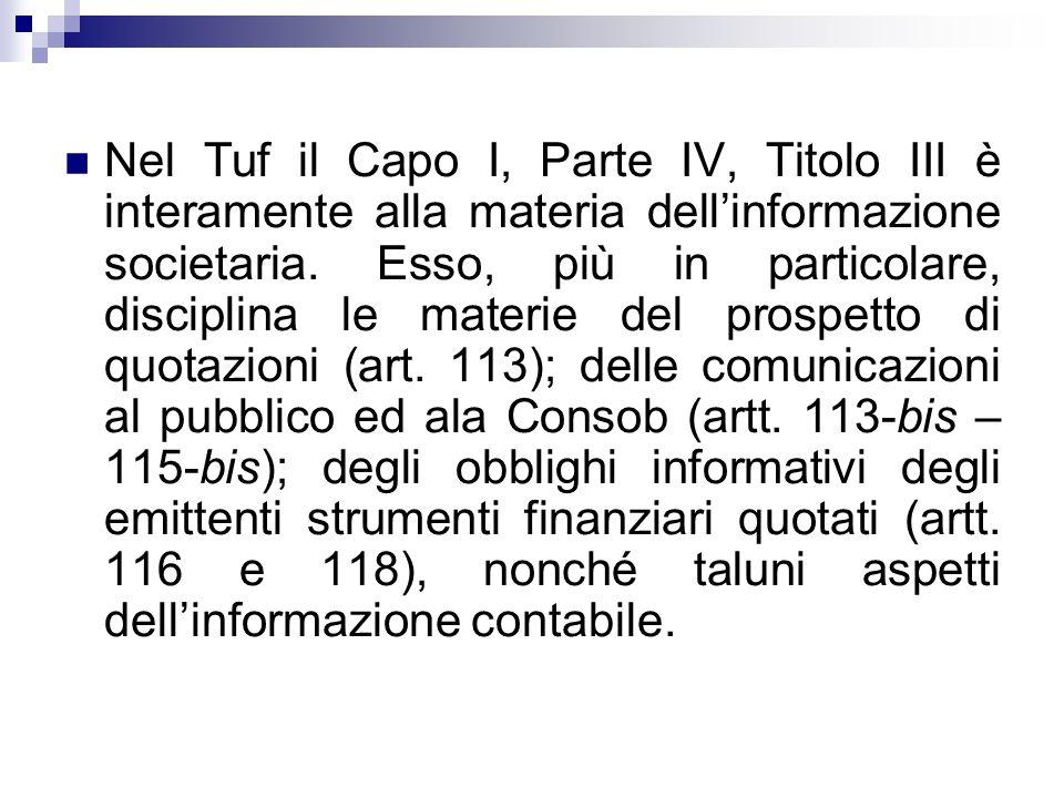 Nel Tuf il Capo I, Parte IV, Titolo III è interamente alla materia dell'informazione societaria.
