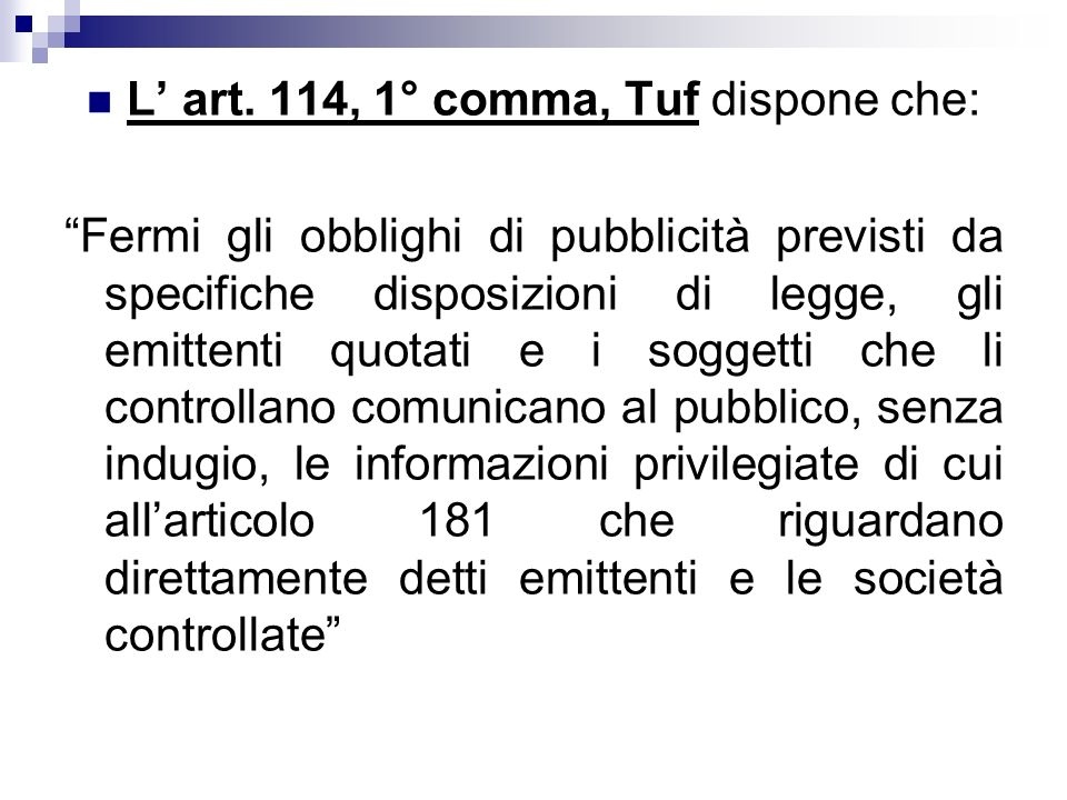 L' art. 114, 1° comma, Tuf dispone che: