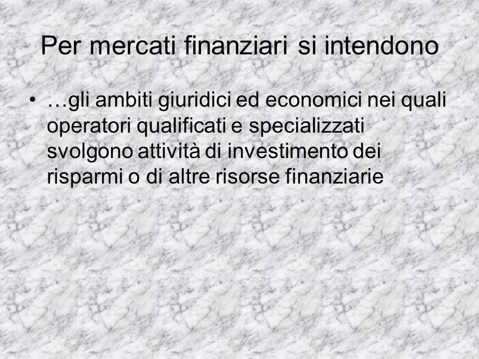 Per mercati finanziari si intendono