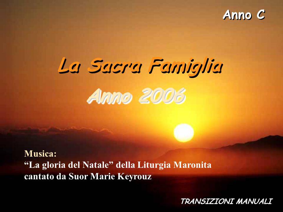 Anno C La Sacra Famiglia. Anno 2006. Musica: La gloria del Natale della Liturgia Maronita cantato da Suor Marie Keyrouz.