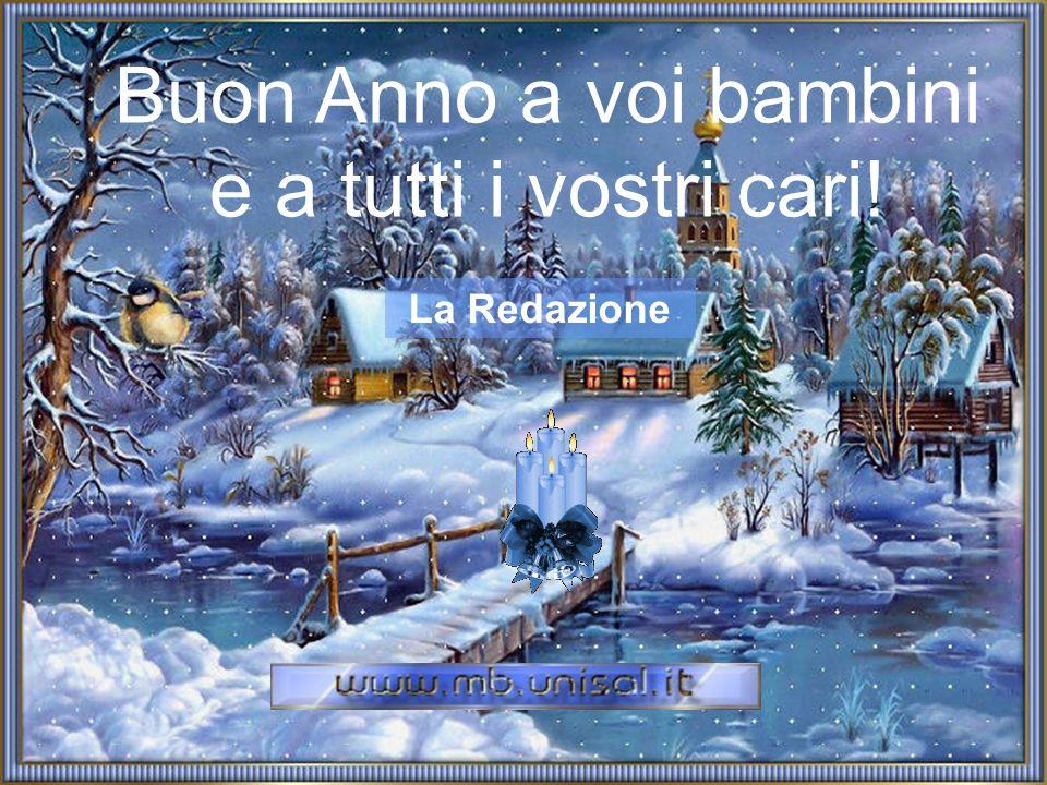 Buon Anno a voi bambini e a tutti i vostri cari! La Redazione