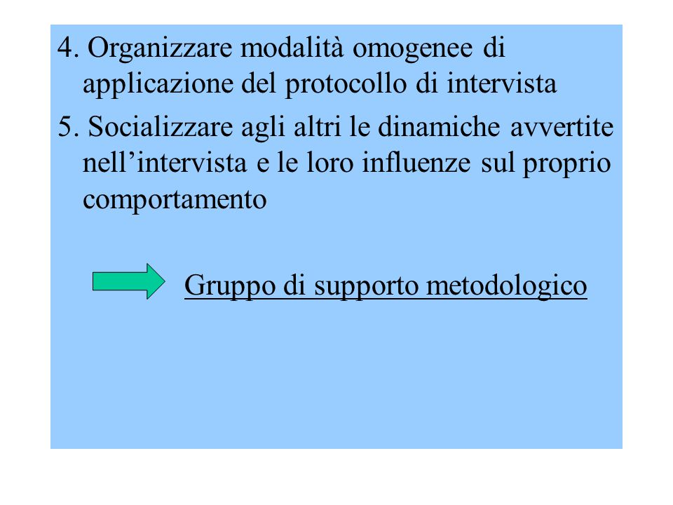4. Organizzare modalità omogenee di applicazione del protocollo di intervista