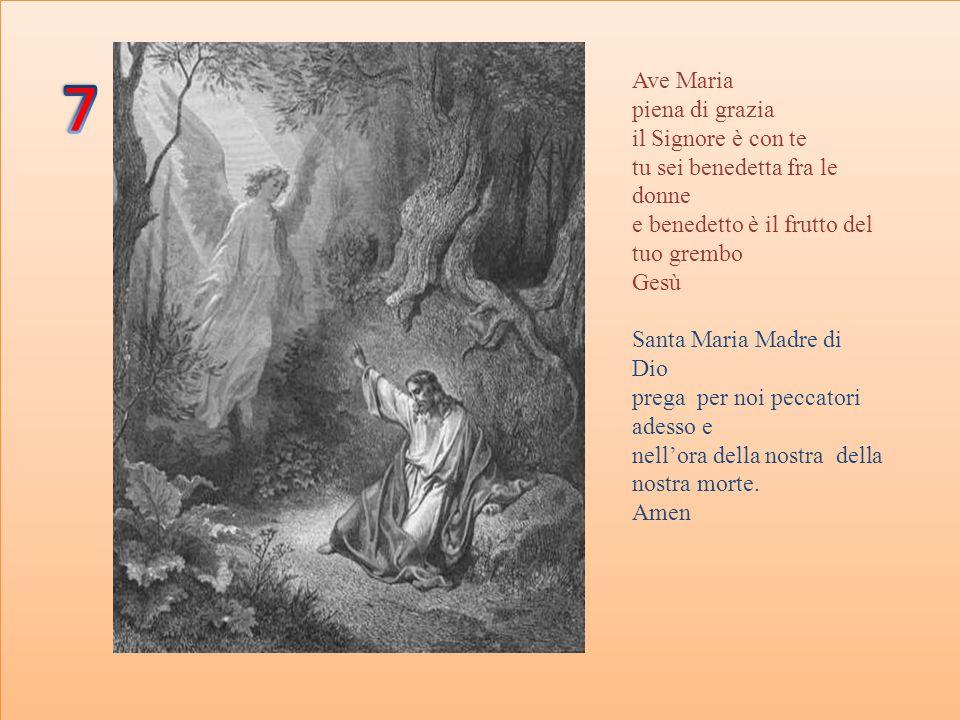 7 Ave Maria piena di grazia il Signore è con te