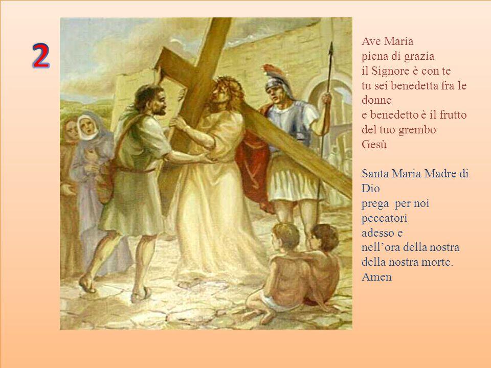 2 Ave Maria piena di grazia il Signore è con te