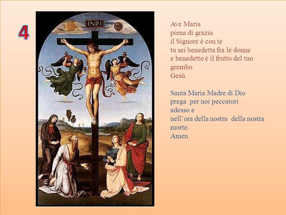 4 Ave Maria piena di grazia il Signore è con te