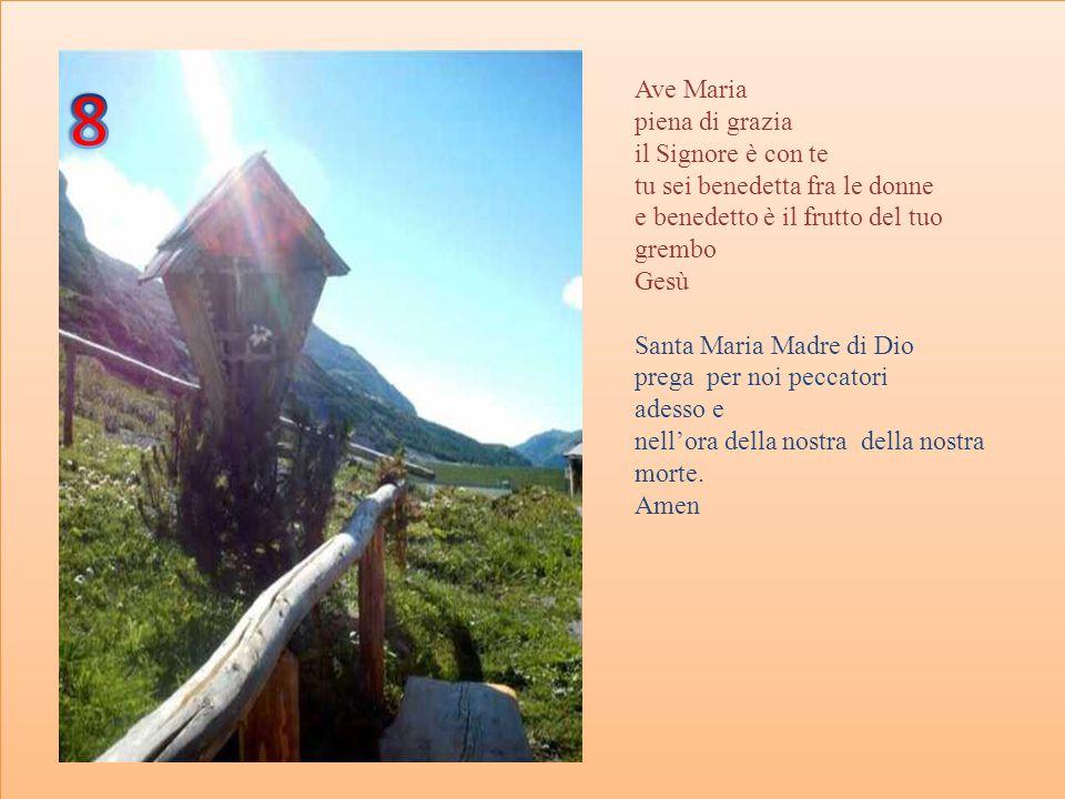 8 Ave Maria piena di grazia il Signore è con te