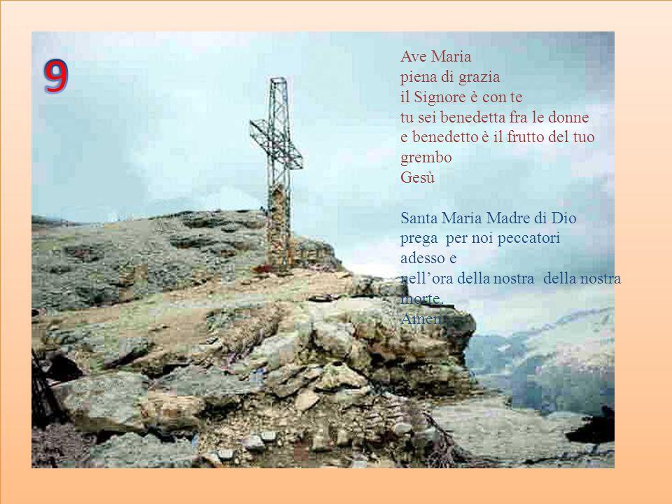 9 Ave Maria piena di grazia il Signore è con te