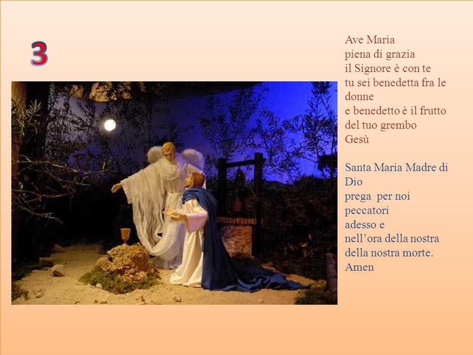 3 Ave Maria piena di grazia il Signore è con te