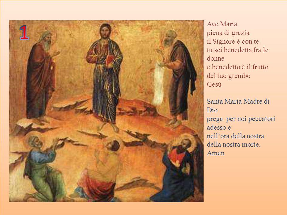 1 Ave Maria piena di grazia il Signore è con te